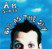 A.M. 60 - Big as the Sky